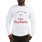 Play Buzkashi Long Sleeve T-Shirt