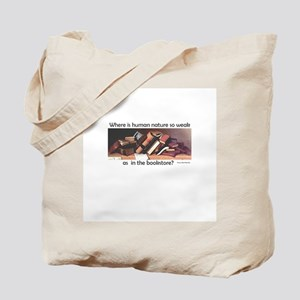 where is human nature so weak Tote Bag