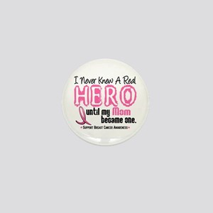 Never Knew A Hero 4 PINK (Mom) Mini Button