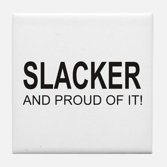 The Proud Slacker Tile Coaster