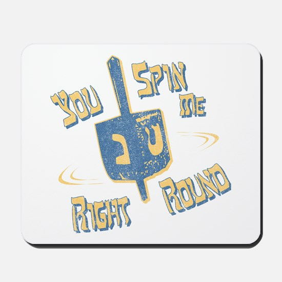 You Spin Me Right Round Mousepad