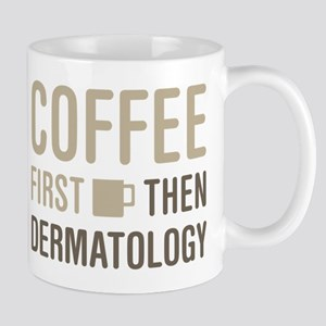 Coffee Then Dermatology Mugs