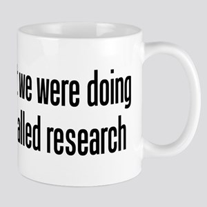 They call it research Mug