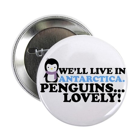 "Penguins...Lovely - 2.25"" Button"