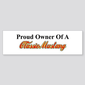 """""""Proud of My Classic Mustang"""" Bumper Sticker"""