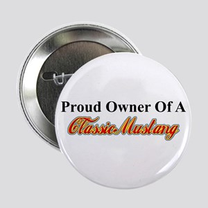 """""""Proud of My Classic Mustang"""" 2.25"""""""