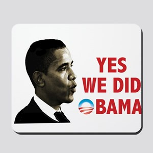 Yes We Did Obama Mousepad