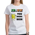 Irish You Were Beer Women's T-Shirt