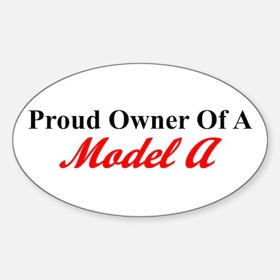 Proud of My Model A Sticker (Oval)