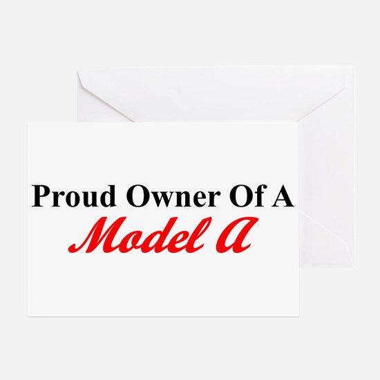 Proud of My Model A Greeting Card