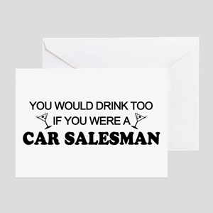 You'd Drink Too Car Salesman Greeting Cards (Pk of