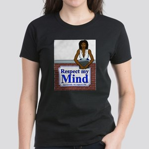 Black Respect My Mind Women's Dark T-Shirt