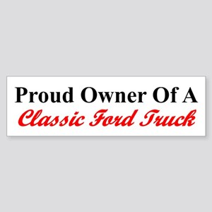 """Proud of My Clasic Ford Truck"" Bumper Sticker"