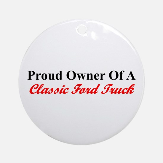 """""""Proud of My Clasic Ford Truck"""" Ornament"""