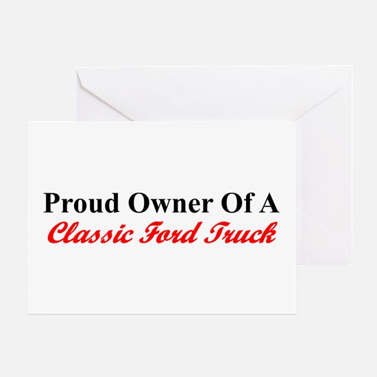 """Proud of My Clasic Ford Truck"" Greeting Card"