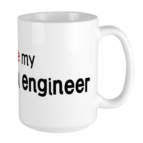 I love my Mechanical Engineer Large Mug
