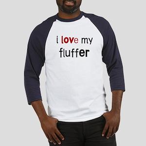 I love my Fluffer Baseball Jersey