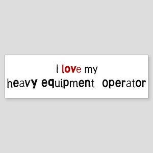 I love my Heavy Equipment Op Bumper Sticker