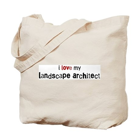 I love my Landscape Architect Tote Bag