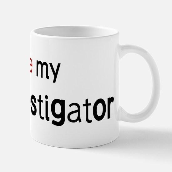 I love my Fire Investigator Mug