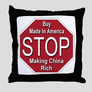 STOP Making China Rich Throw Pillow
