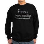 """Peace because..."" Sweatshirt (dark)"