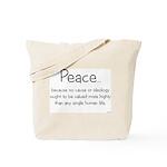 """Peace because..."" Tote Bag"