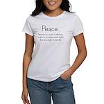 """Peace because..."" women's t-shirt"