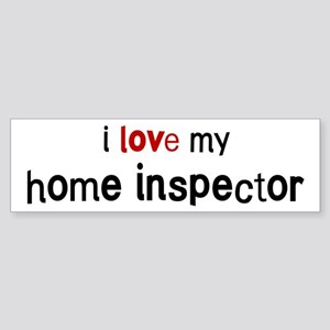 I love my Home Inspector Bumper Sticker