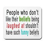 """""""Funny Beliefs"""" Mousepad"""