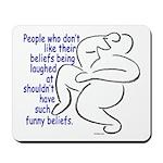 """""""Funny Beliefs #2"""" Mousepad"""