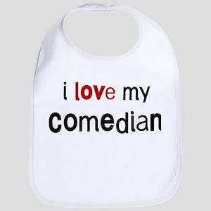 I love my Comedian Bib
