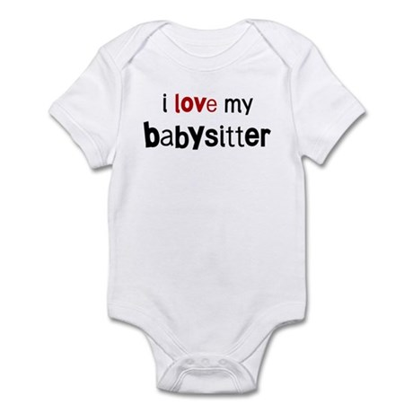 I love my Babysitter Infant Bodysuit