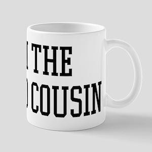 I am the Second Cousin Mug