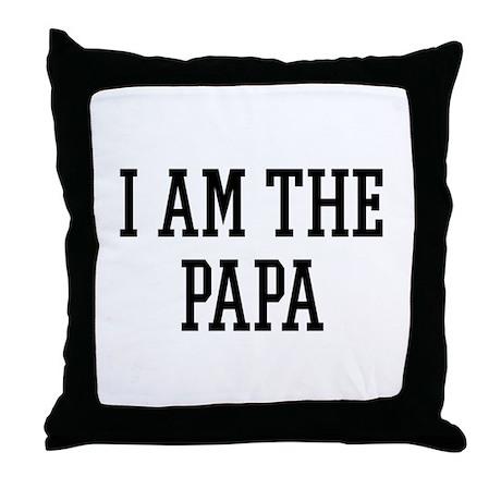 I am the Papa Throw Pillow