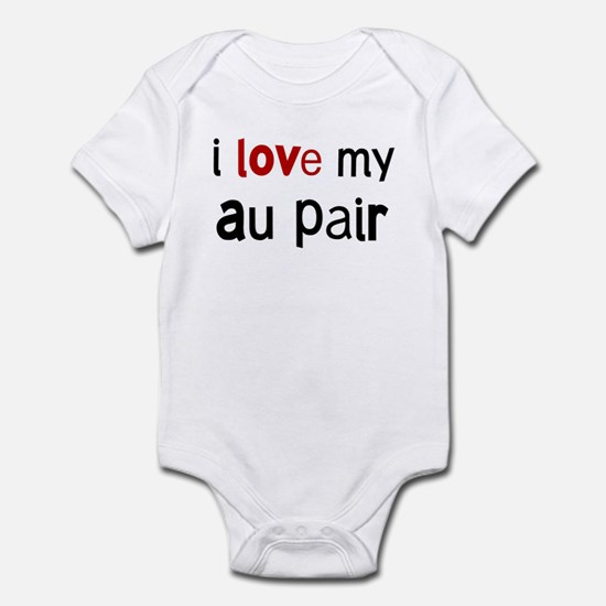 I love my Au Pair Infant Bodysuit