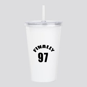 Finally 97 Birthday De Acrylic Double-wall Tumbler