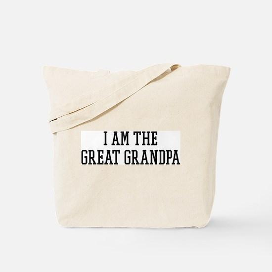 I am the Great Grandpa Tote Bag