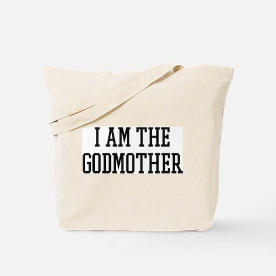 I am the Godmother Tote Bag