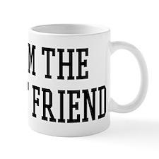 I am the Best Friend Mug
