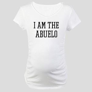 I am the Abuelo Maternity T-Shirt