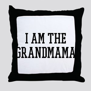 I am the Grandmama Throw Pillow