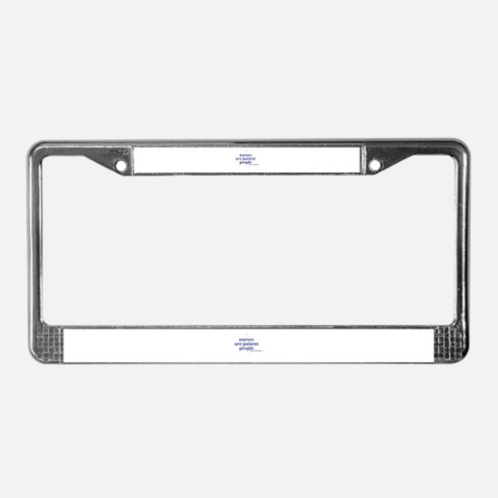 Nurses Are Patient People License Plate Frame