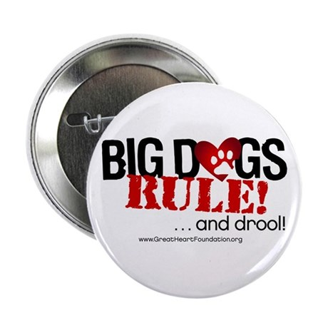 """Big Dogs Rule 2.25"""" Button (100 pack)"""