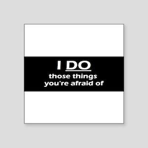 I do those things Sticker