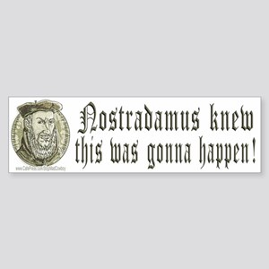 Nostradamus Knew Bumper Sticker