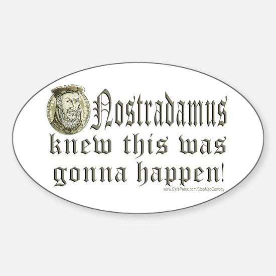 Nostradamus Knew Oval Decal