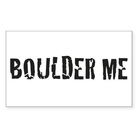 Boulder Me Rectangle Sticker