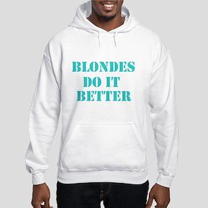 Blondes Do It Better Hooded Sweatshirt