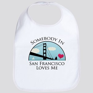 Somebody in San Francisco Loves Me Bib